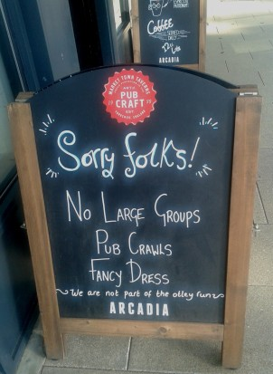 Not all of the pubs on Otley Road welcome Otley Runners. This sign outside Arcadia makes their position clear.